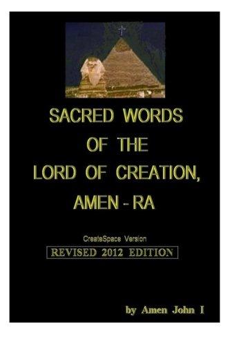 Sacred Words of the Lord of Creation, Amen-ra, 2012 Edition: Amen John I