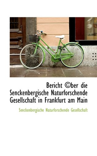 Bericht ©ber die Senckenbergische Naturforschende Gesellschaft in Frankfurt am Main