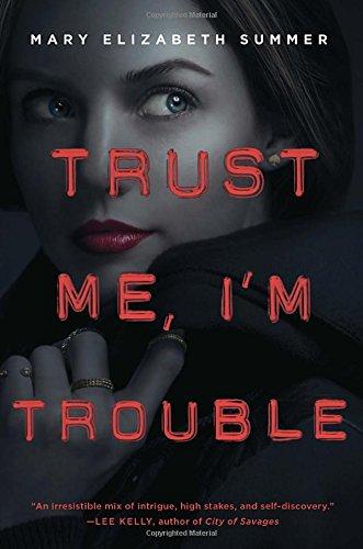 Trust Me, I'm Trouble