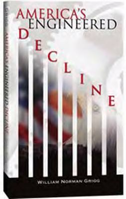 America's Engineered Decline: William Norman Grigg: Amazon.com: Books