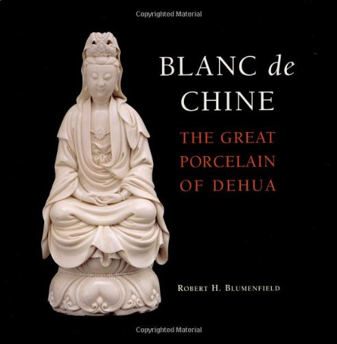 Blanc De Chine: The Great Porcelain of China