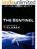 The Collected Stories of Arthur C. Clarke: The Sentinel, Volume II