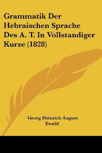 Grammatik Der Hebraischen Sprache Des A. T. in Vollstandiger Kurze (1828)