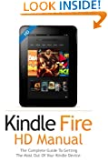 Kindle Fire HD User Guide Manual: How To Get The Most Out Of Your Kindle Device in 30 Minutes (JUNE 2015)