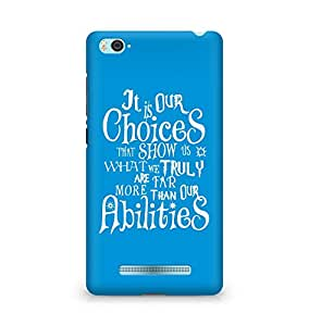AMEZ our choices show what we are Back Cover For Xiaomi Mi4i