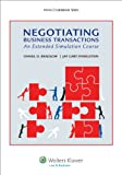 Negotiating Business Transactions: An Extended Simulation Course (Aspen Coursebook)