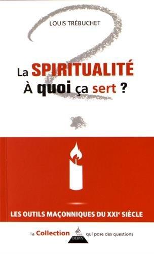La spiritualité, à quoi ça sert ?