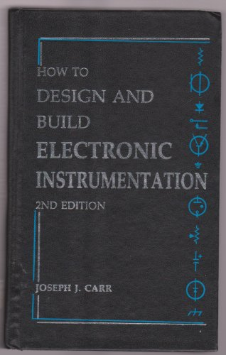 How to Design and Build Electronic Instrumentation