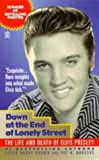 img - for Down at the End of Lonely Street: The Life and Death of Elvis Presley by Peter Harry Brown (1998-08-01) book / textbook / text book