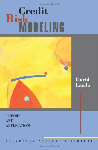 Credit Risk Modeling: Theory and Applications (Princeton Series in Finance)