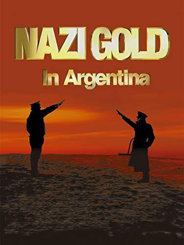 Nazi Gold in Argentia