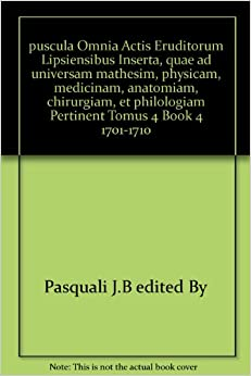 Tomus 4 Book 4 1701-1710: Pasquali J.B edited By: Amazon.com: Books