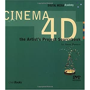 【クリックで詳細表示】CINEMA 4D: The Artist's Project Sourcebook (Digital Media Academy Series): Anne Powers: 洋書
