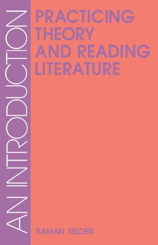Practicing Theory and Reading Literature: An Introduction...