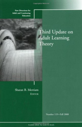 Third Update on Adult Learning Theory: New Directions for...