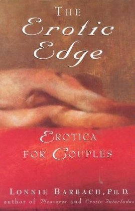 Erotic Edge : Erotica for Couples, Barbach,Lonnie,Ph.D.