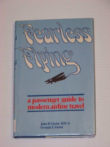 Fearless Flying: A Passenger Guide to Modern Airline Travel