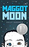 Maggot Moon (0763665533) by Gardner, Sally