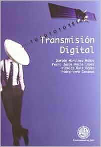 Transmision Digital. (Col.techne): DAMIAN MARTINEZ MUÑOZ