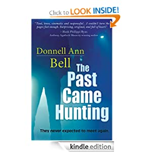 Kindle Book Bargain: The Past Came Hunting, by Donnell Bell. Publisher: Bell Bridge Books (September 19, 2011)