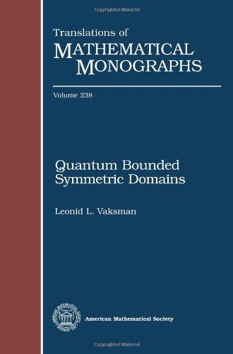 Quantum Bounded Symmetric Domains (Translations Of Mathematical Monographs)
