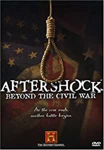 Aftershock: Beyond the Civil War (History Channel)