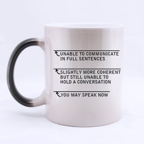 Funny Gift - Funny Sarcasm Office Gift You May Speak Now Morphing Coffee Mug,Tea Cup, Ceramic Material Mugs,11Oz