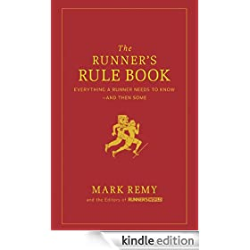 The Runner's Rule Book: Everything a Runner Needs to Know-and Then Some