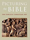 img - for Jeffrey Spier: Picturing the Bible : The Earliest Christian Art (Paperback); 2009 Edition book / textbook / text book