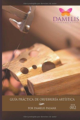 Guia Practica de Orfebreria Artistica Libro 2
