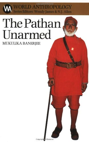 The Pathan Unarmed: Opposition and Memory in the North West Frontier (World Anthropology (Paperback SAR Press))