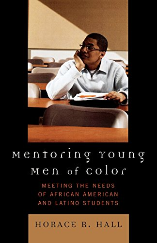 Mentoring Young Men of Color: Meeting the Needs of African American and Latino Students