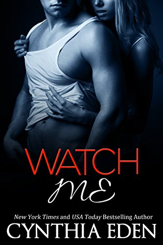 Do you like to watch? It sure is tempting…  Watch Me (Dark Obsession Book 1) by Cynthia Eden