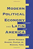Modern Political Economy And Latin America: Theory And Policy (0813324181) by Frieden, Jeffry A