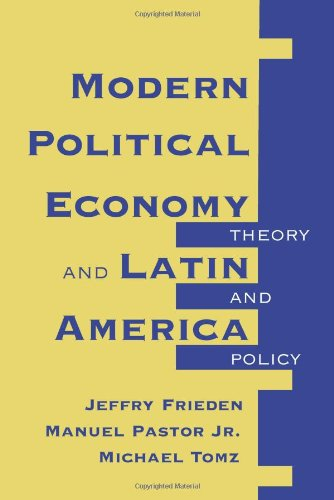 Modern Political Economy And Latin America: Theory And...