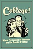 (13x19) College Leaders of Tomorrow Drunks of Today Funny Retro Poster