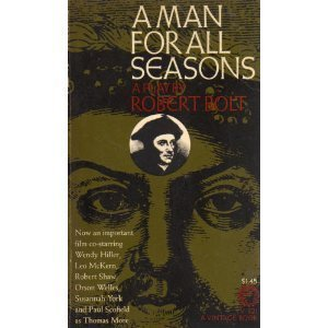 an analysis of humanism in a man for all seasons by robert bolt A man for all seasons: a play in two acts by bolt, robert vintage, 1990-04-14 paperback very good nice copy with light cover wear mild aging to clean pages with tight binding .