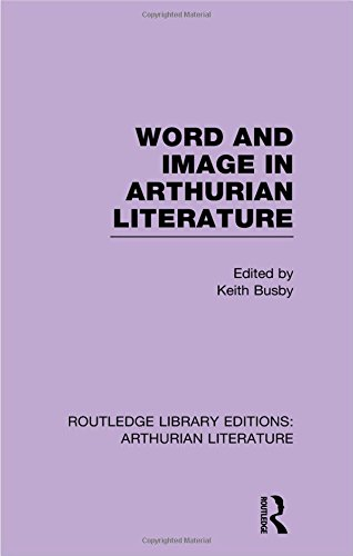 Routledge Library Editions: Arthurian Literature: Word and Image in Arthurian Literature: Volume 3