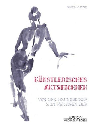 Künstlerisches Aktzeichnen: Von der Grundskizze zum fertigen Bild ...