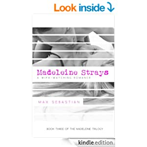 Madeleine Strays – A Wife-Watching Romance