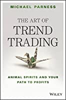The Art of Trend Trading: Animal Spirits and Your Path to Profits Front Cover