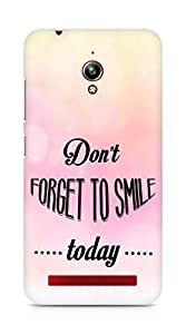 Amez Dont forget to Smile Today Back Cover For Asus Zenfone Go ZC500TG