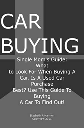 Car Buying; Single Mom's Guide, What to Look For When ...