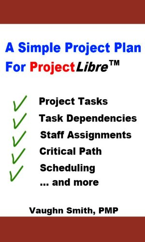 ... Project Plan For ProjectLibre (ProjectLibre User Reference Book 2
