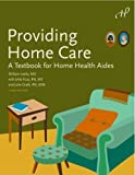 img - for Providing Home Care: A Textbook for Home Health Aides, 3rd Edition by William Leahy MD Published by Hartman Publishing, Inc. 3rd (third) edition (2008) Paperback book / textbook / text book