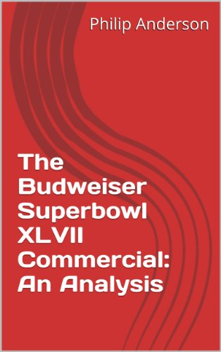 the-budweiser-superbowl-xlvii-commercial-an-analysis-english-edition