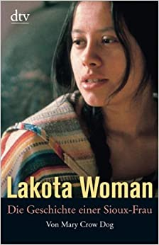 a review of the mary crow dogs lakota woman Complete your mary crow dog record collection  she is best known for her  book lakota woman which was adapted for a made-for-tv-movie  add  review.