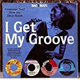 Various Artists I Get My Groove: Crossover Soul From The Deep South