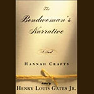 The Bondwoman's Narrative | [Hannah Crafts, edited by Henry Louis Gates]