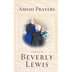 Amish Prayers: Heartfelt Expressions of Humility, Gratitude, and Devotion